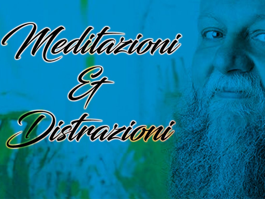 Meditazioni e Distrazioni