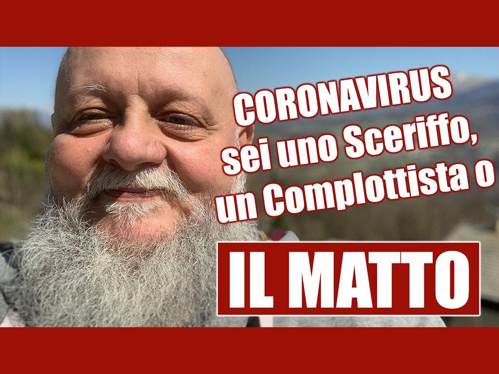 CORONAVIRUS: sei uno Sceriffo, un Complottista o IL MATTO